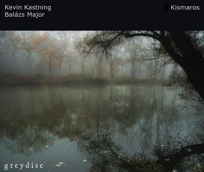 Kevin Kastning / Balász Major — Kismaros