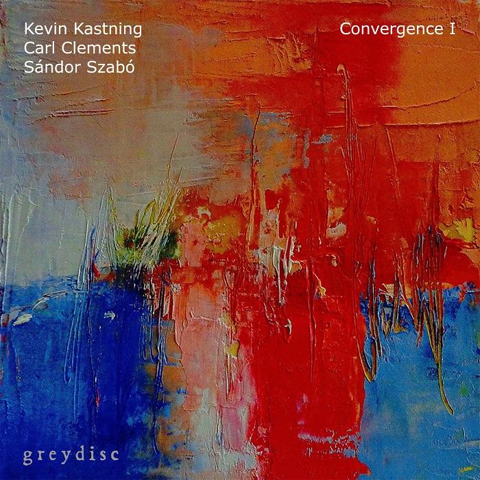 Kevin Kastning / Sándor Szabó / Carl Clements — Convergence I