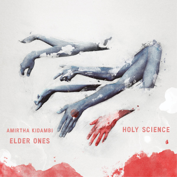 Amirtha Kidambi / Elder Ones — Holy Science