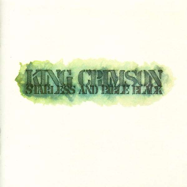 King Crimson — Starless and Bible Black