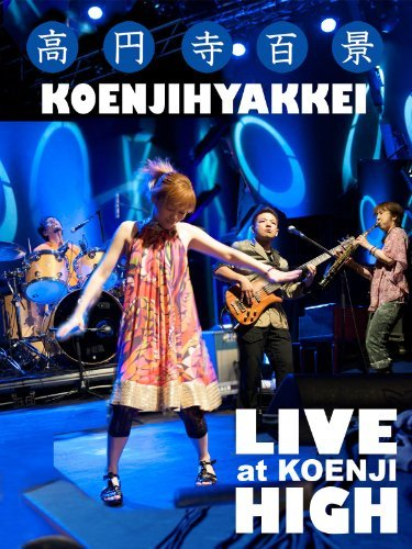 Koenjihyakkei — Live at Koenji High