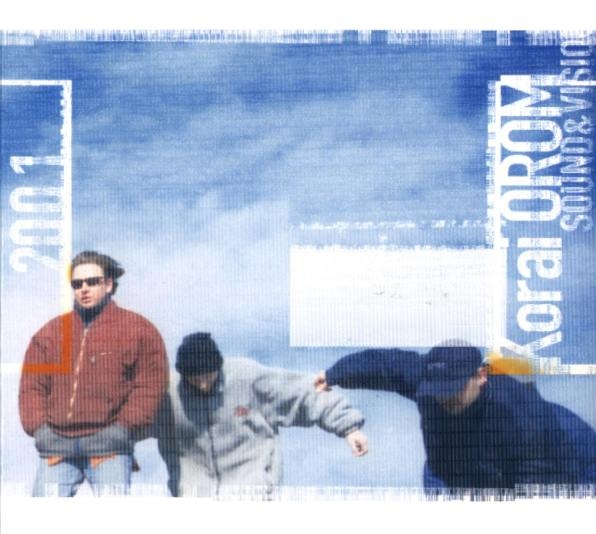Korai Öröm — 2001 - Sound and Vision