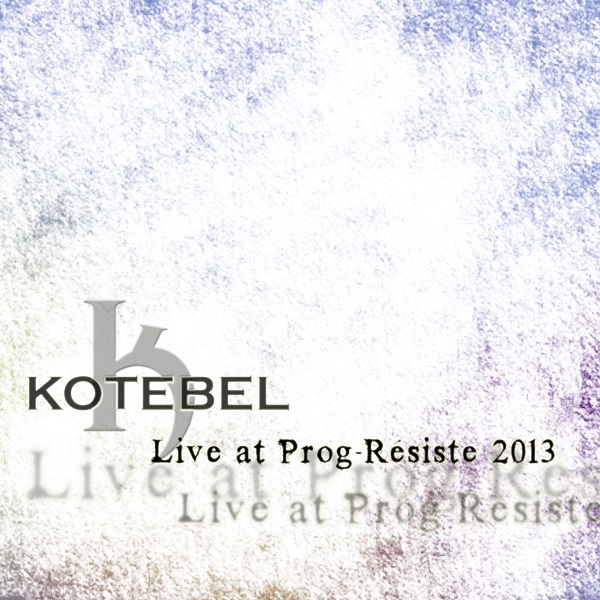 Kotebel — Live at Prog-Résiste 2013