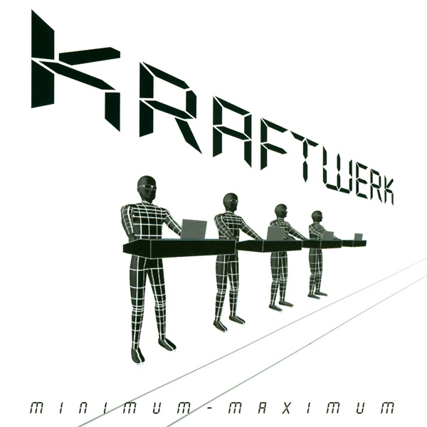 Kraftwerk — Minimum-Maximum