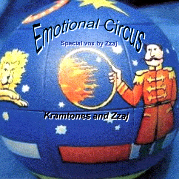 Kramtones and Zzaj — Emotional Circus