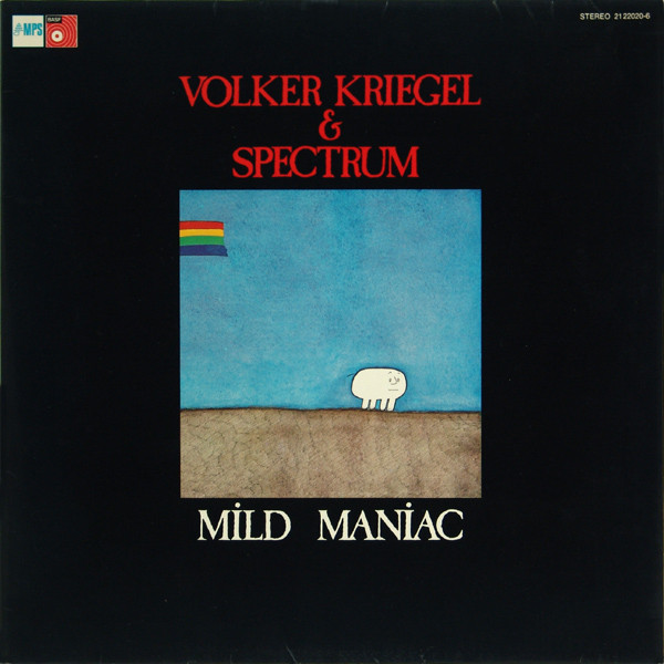 Volker Kriegel & Spectrum — Mild Maniac