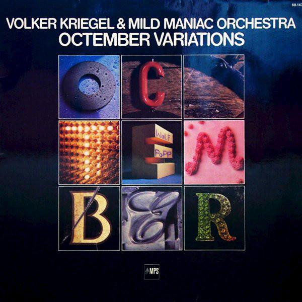 Volker Kriegel & Mild Maniac Orchestra — Octember Variations