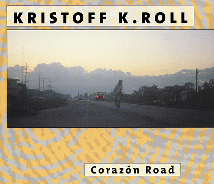Kristoff K.Roll — Corazón Road