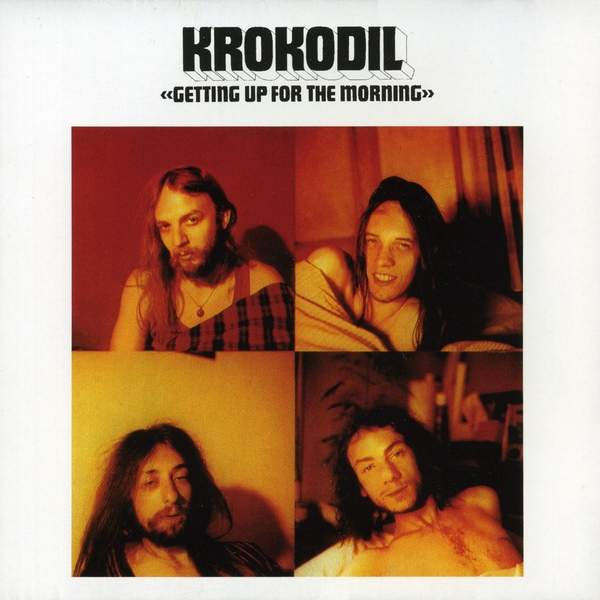Krokodil — Getting up for the Morning