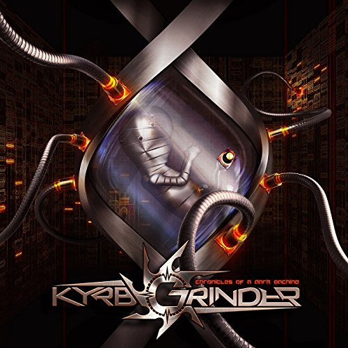 Kyrbgrinder — Chronicles of a Dark Machine