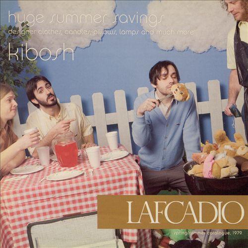 Lafcadio — Kibosh