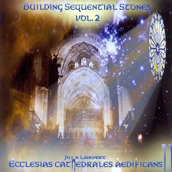 John Lakveet — Building Sequential Stones Vol. 2