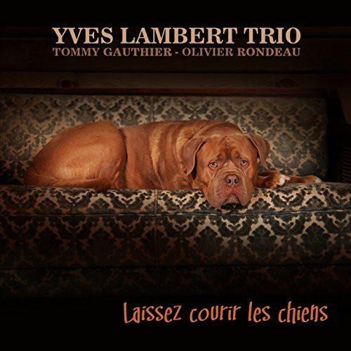 Yves Lambert Trio — Laissez Courir les Chiens