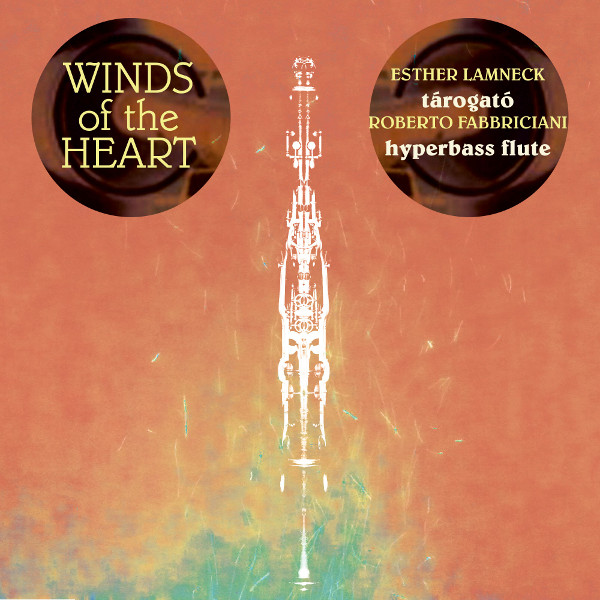 Esther Lamneck - Roberto Fabbriciani — Winds of the Heart