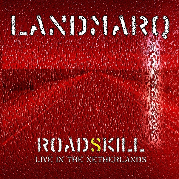 Landmarq — Roadskill - Live in the Netherlands
