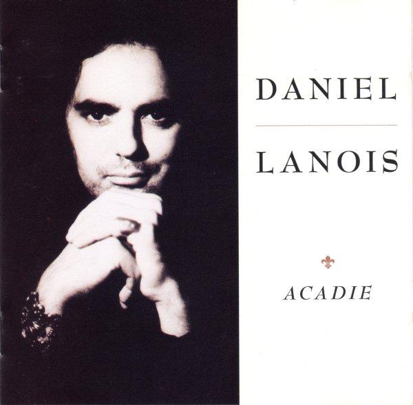 Daniel Lanois — Acadie