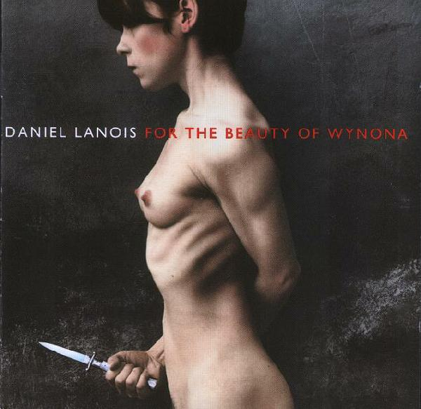Daniel Lanois — For the Beauty of Wynona
