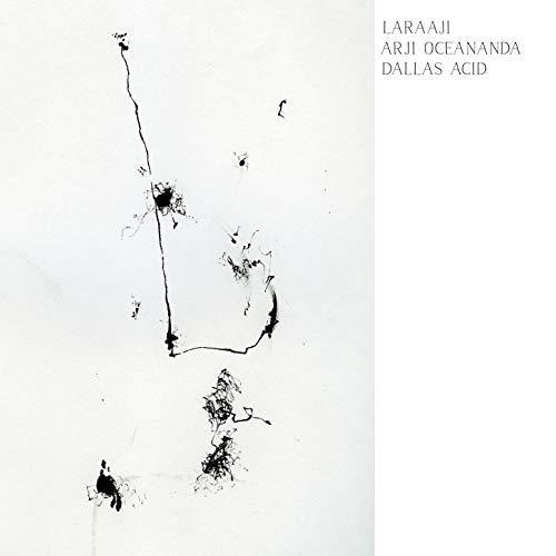 Laraaji / Arji Oceananda / Dallas Acid — Arrive without Leaving