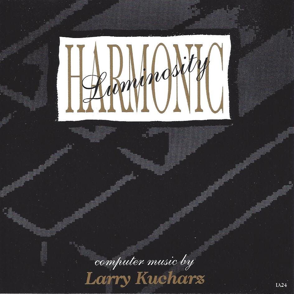 Larry Kucharz — Harmonic Luminosity
