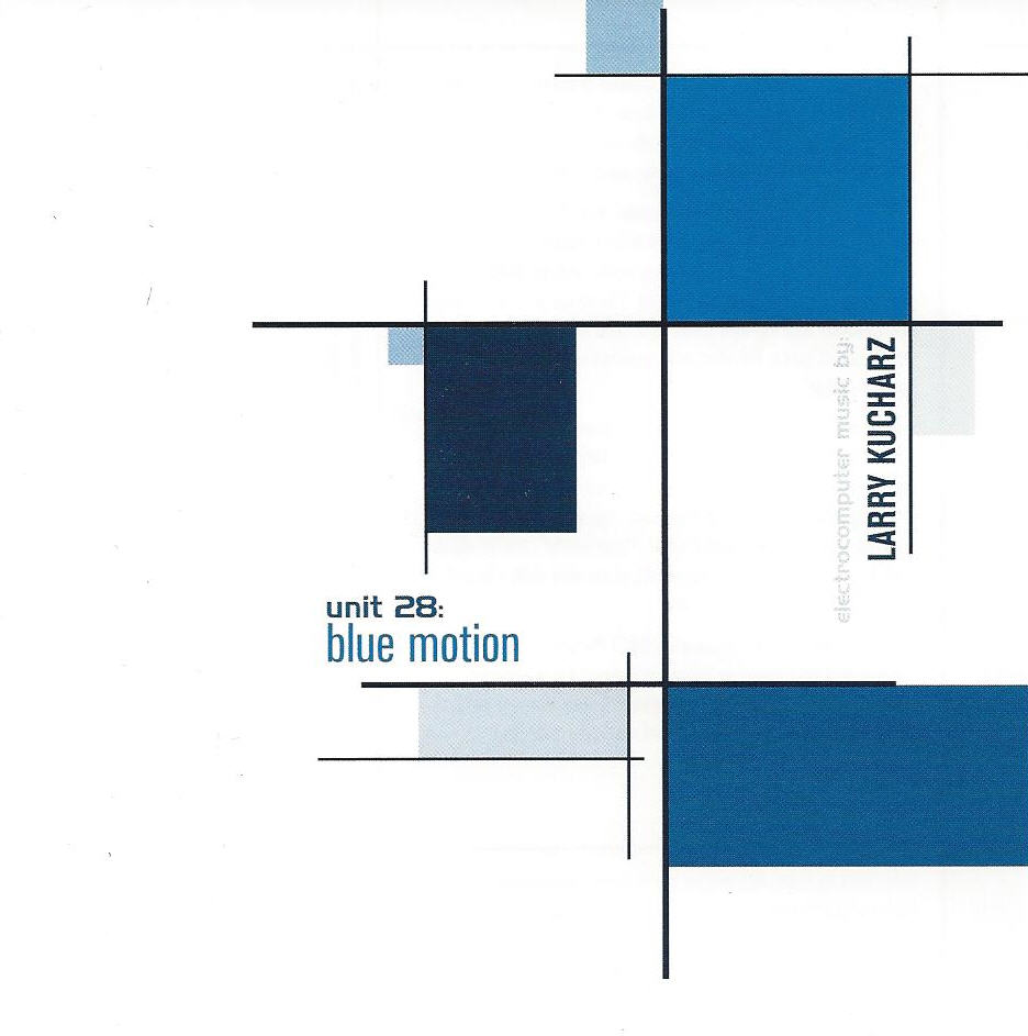 Larry Kucharz — Unit 28: Blue Motion
