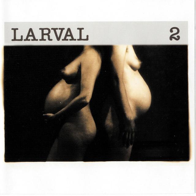 Larval — 2