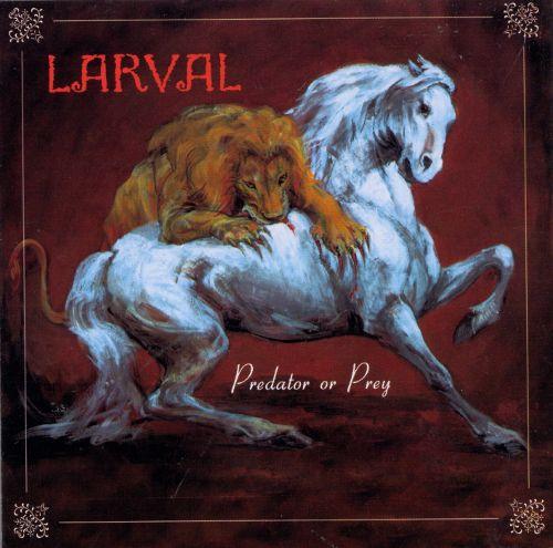 Larval — Predator or Prey