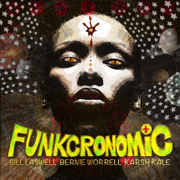 Bill Laswell / Bernie Worrell / Karsh Kale — Funkcronomic