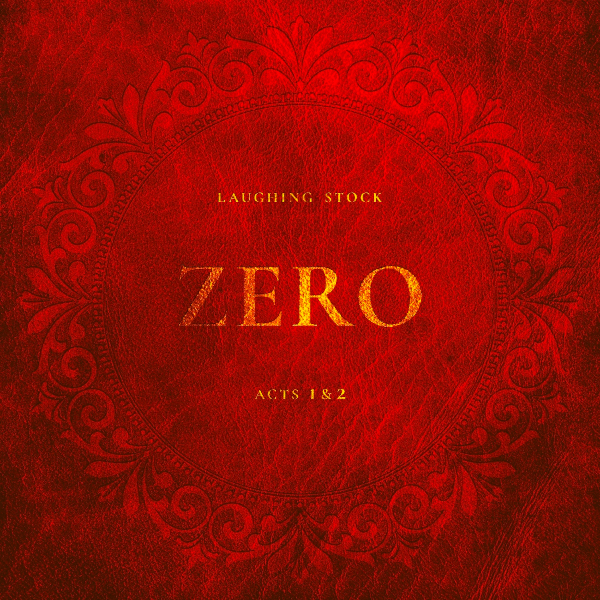 Laughing Stock — Zero, Acts 1 & 2