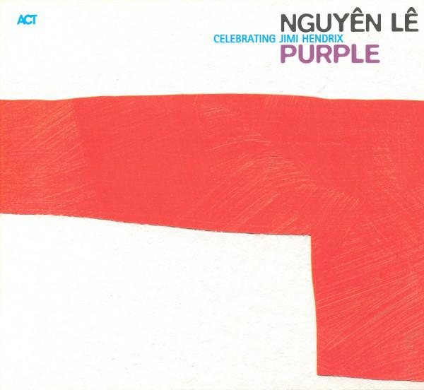 Nguyên Lê — Purple - Celebrating Jimi Hendrix