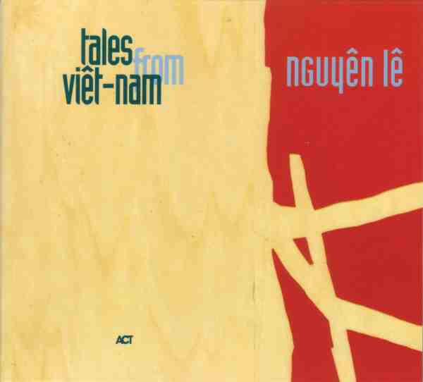 Nguyên Lê — Tales from Viêt-Nam