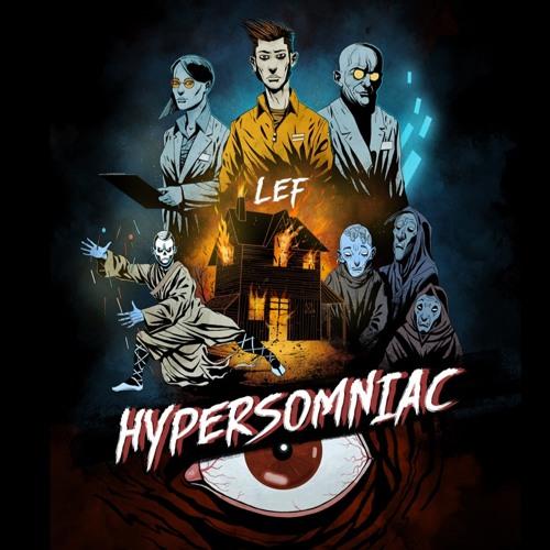 LEF — Hyersomniac