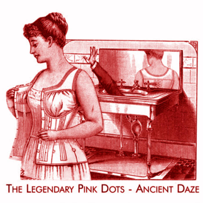 Legendary Pink Dots — Ancient Daze