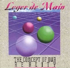 Leger de Main — The Concept of Our Reality