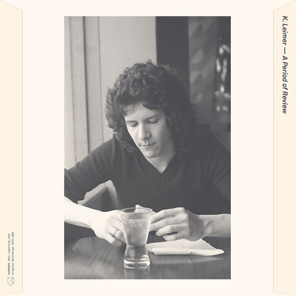 K Leimer — A Period of Review (Original Recordings: 1975 - 1983)