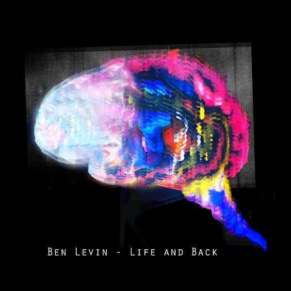 Ben Levin — Life and Back