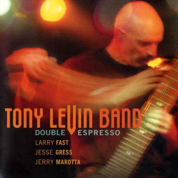 Tony Levin Band - Double Espresso album cover