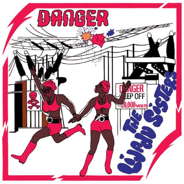 Lijadu Sisters — Danger