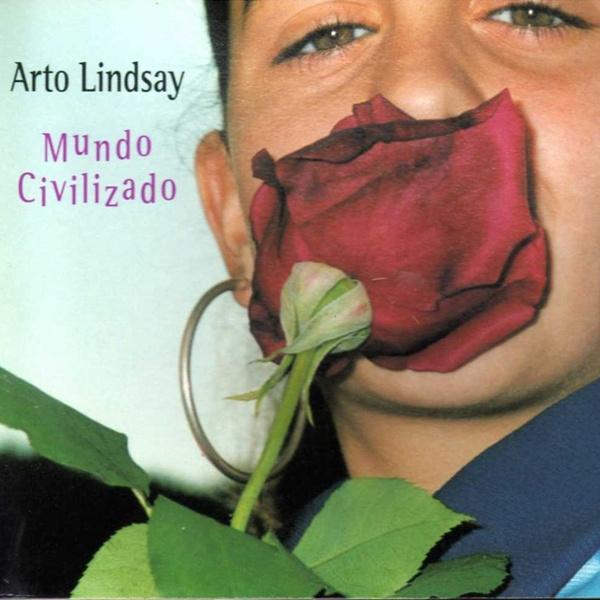 Arto Lindsay — Mundo Civilizado