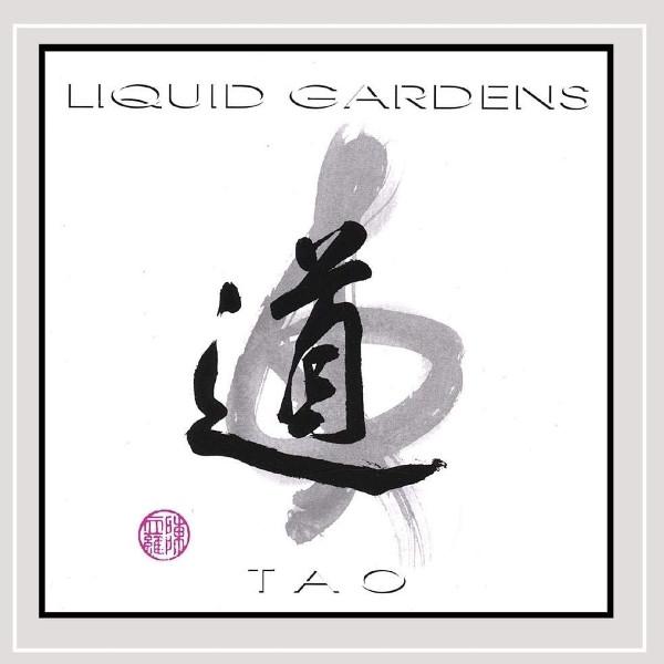 Liquid Gardens — Tao