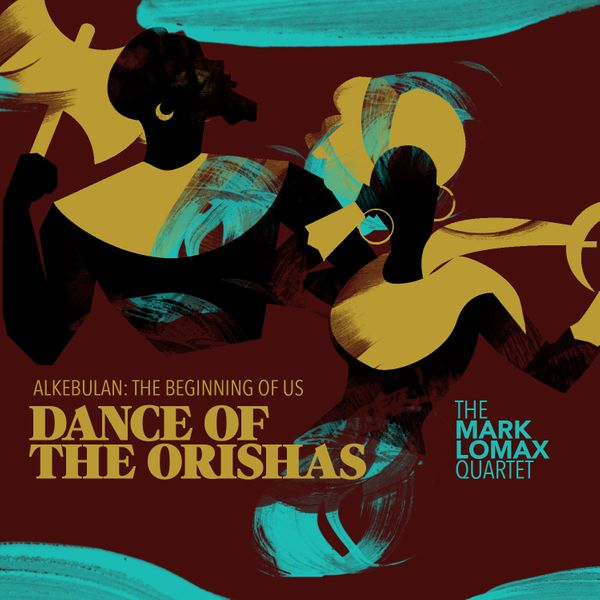 The Mark Lomax Quartet — 400: An Afrikan Epic, Vol.3 - Dance of the Orishas