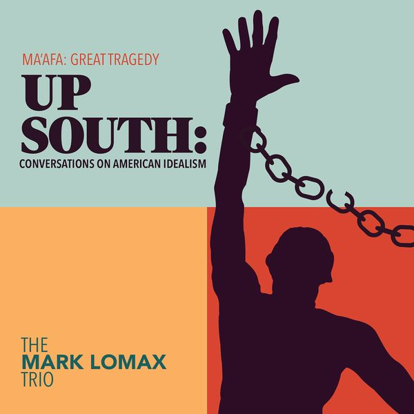 The Mark Lomax Trio — 400: An Afrikan Epic, Vol.6 - Up South: Conversations on Amerikkkan Idealism