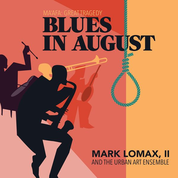 Mark Lomax, II & the Urban Art Ensemble — 400: An Afrikan Epic, Vol.8 - Blues in August