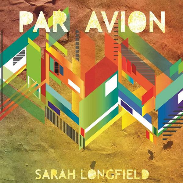 Sarah Longfield — Par Avion