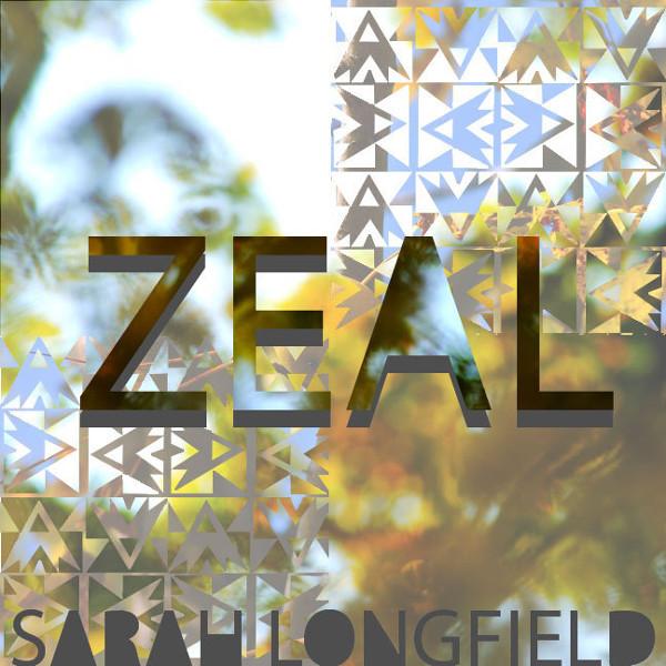 Sarah Longfield — Zeal
