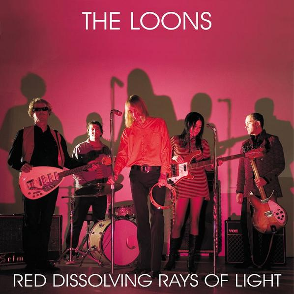 The Loons — Red Dissolving Rays of Light