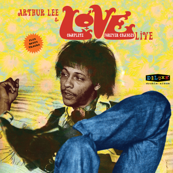 Arthur Lee & Love — Complete Forever Changes Live