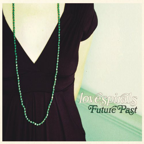 Lovespirals — Future Past