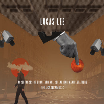 Lucas Lee — Acceptances of Gravitational Collapsing Manifestations