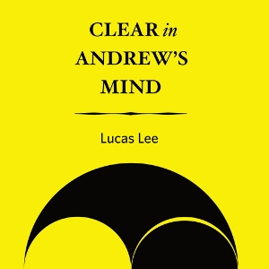 Lucas Lee — Clear in Andrew's Mind