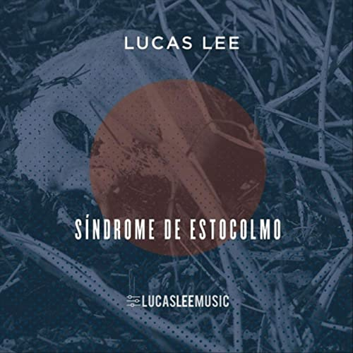 Lucas Lee — Síndrome de Estocolmo